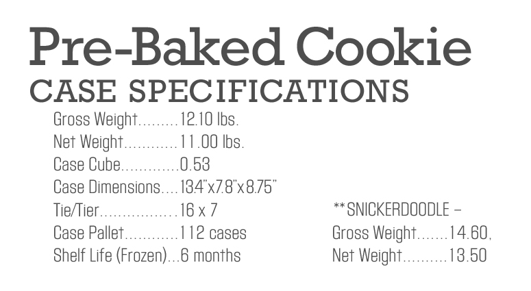 Pre-Baked Cookie Case Specs